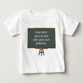 Dear Math, Grow Up And Solve Your Own Problems Shirt