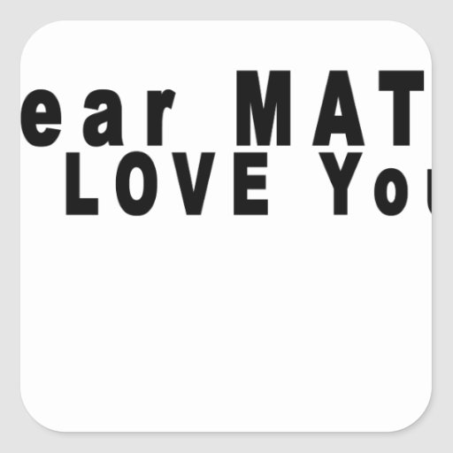 Dear Math i love you endlessly T-Shirts.png Square Sticker