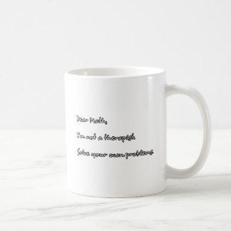 Dear Math I m not a therapist Coffee Mug