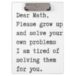 Dear Math Solve Your Own Problems Clipboard at Zazzle