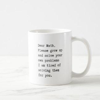 Dear math solve your own problems coffee mug