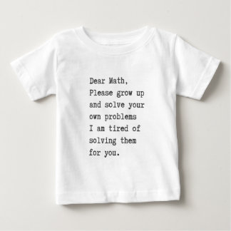 Dear math solve your own problems infant t-shirt