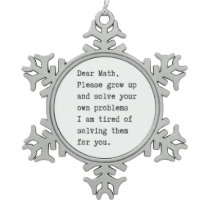 Dear math solve your own problems snowflake pewter christmas ornament