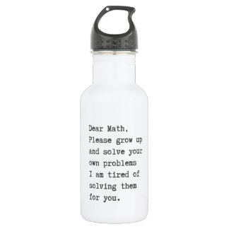 Dear math solve your own problems water bottle