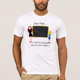 Dear Math.. T-Shirt