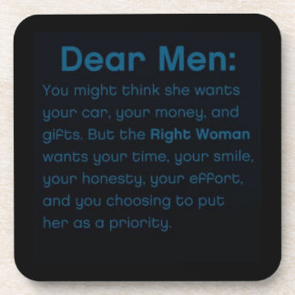 DEAR MEN WHAT WOMEN REALLY WANT QUOTES TRUISMS SAY DRINK COASTER