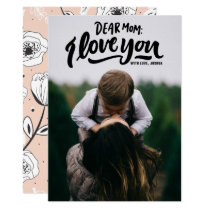 Dear Mom I Love You Hand Lettering Mother's Day Card