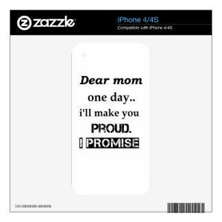 dear mom one day.. i'll make you proud. i promise. decal for iPhone 4