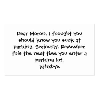 Dear Moron, You suck at parking Double-Sided Standard Business Cards (Pack Of 100)