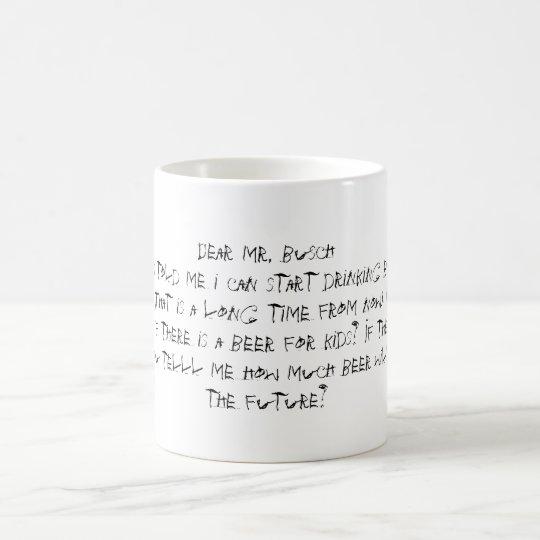 Dear mr, busch coffee mug
