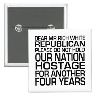 Dear Mr Rich White Republican Pin