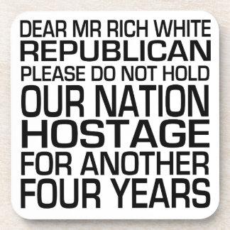 Dear Mr Rich White Republican Drink Coaster