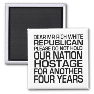 Dear Mr Rich White Republican Fridge Magnets