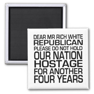 Dear Mr Rich White Republican Magnet