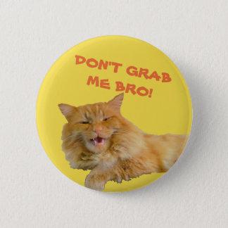 Dear Mr. Trump Don't Grab Me Bro! Button