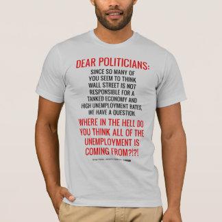 Dear Politicians, We Have a Question T-Shirt