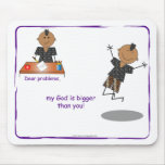 Dear problems, my God is bigger than you! Mousepa Mouse Pad