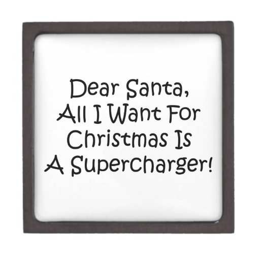 Dear Santa All I Want For Christmas Is A Super Premium Keepsake Box