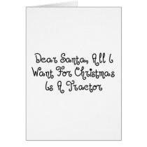 Dear Santa All I Want For Christmas Is A Tractor Card