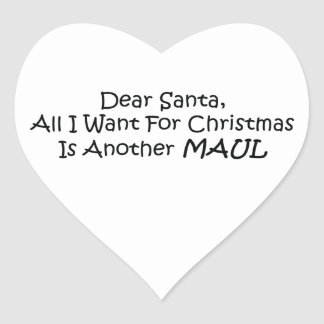 Dear Santa All I Want For Christmas Is Another Mau Heart Sticker