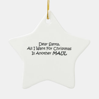 Dear Santa All I Want For Christmas Is Another Mau Double-Sided Star Ceramic Christmas Ornament