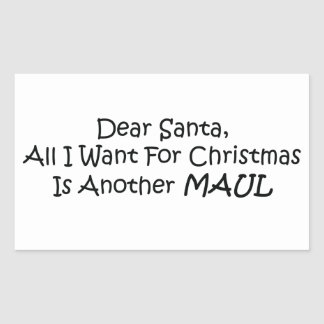 Dear Santa All I Want For Christmas Is Another Mau Rectangular Sticker