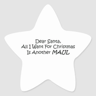 Dear Santa All I Want For Christmas Is Another Mau Star Sticker