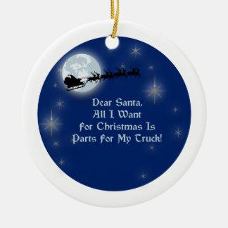 Dear Santa All I Want For Christmas Truck Scene Ceramic Ornament