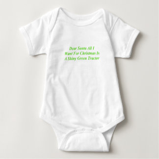 Dear Santa All I Want Is A Shiny Green Tractor Baby Bodysuit