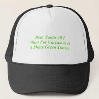 Dear Santa All I Want Is A Shiny Green Tractor Trucker Hat