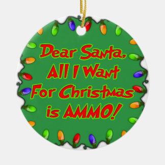 dear santa ammo christmas wish letter ceramic ornament