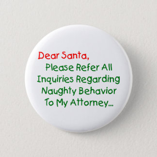 Dear Santa Attorney - Funny Christmas Letter Button