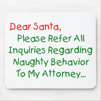 Dear Santa Attorney - Funny Christmas Letter Mouse Pad