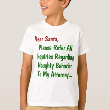 Dear Santa Attorney - Funny Christmas Letter T-Shirt