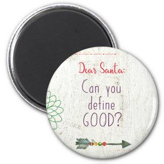 Dear Santa; Can You Define Good? Magnet