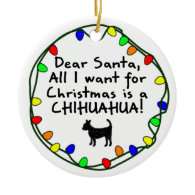 Dear Santa Chihuahua Christmas Ornaments