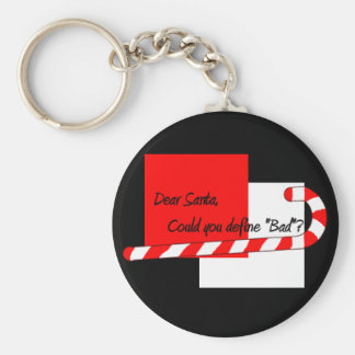Dear Santa, Define Bad Keychain