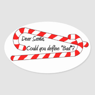 Dear Santa, Define Bad Oval Sticker