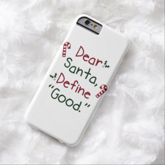 Dear Santa Define Good Barely There iPhone 6 Case