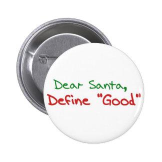 Dear Santa, Define Good Pinback Button