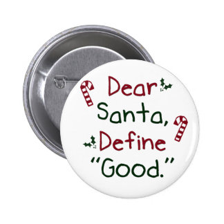 Dear Santa Define Good Pin