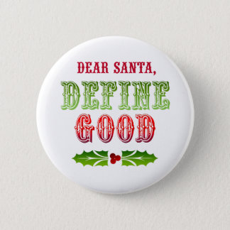 Dear Santa Define Good Button