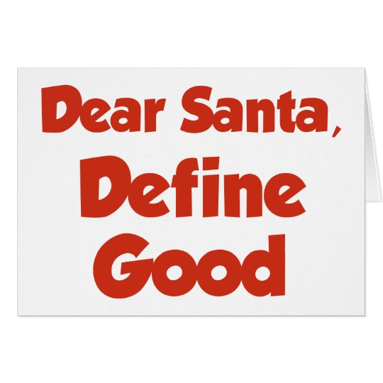 Dear Santa, Define Good Card
