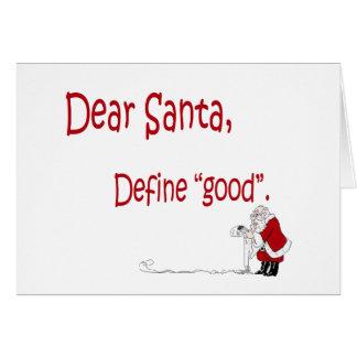 Dear Santa... define good? Cards