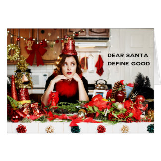 """Dear Santa, Define Good"" Card"