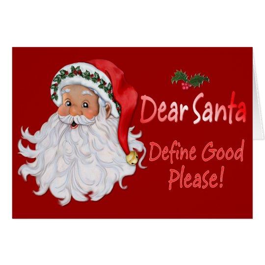 Dear Santa Define Good Card