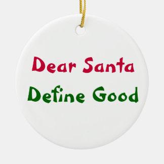 Dear Santa, Define Good Ceramic Ornament