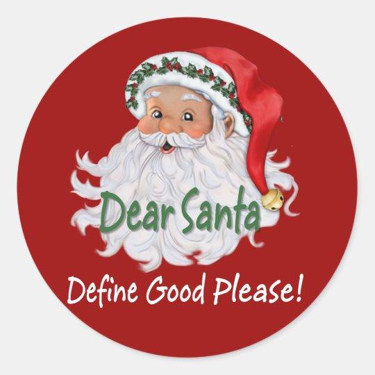Dear Santa Define Good Classic Round Sticker