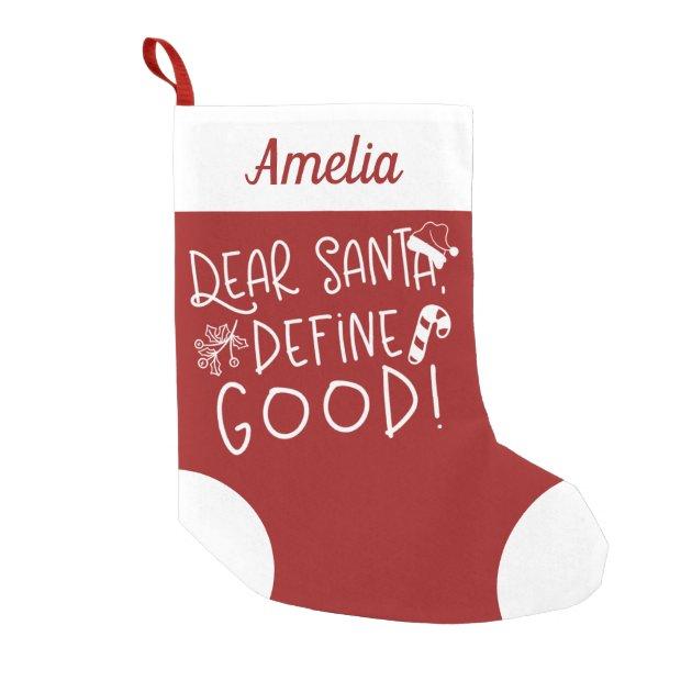 Funny Dear Santa Define Good Christmas Socks
