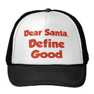 Dear Santa Define Good Trucker Hat